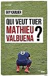 Qui veut tuer Mathieu Valbuena ? par Carlier