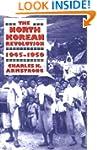 The North Korean Revolution, 1945&#x2...