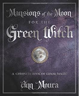 Grimoire For The Green Witch A Complete Book Of Shadows Ann Moura