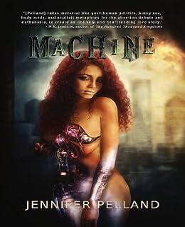 Machine by [Pelland, Jennifer]