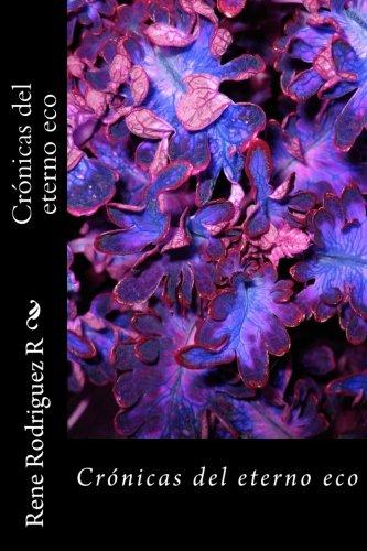 Cronicas del eterno eco (Spanish Edition)
