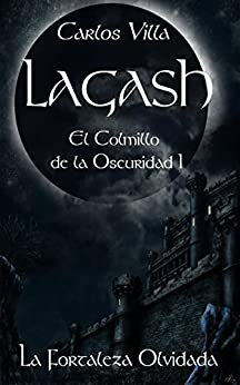 LAGASH, El Colmillo de la Oscuridad: La Fortaleza Olvidada de [Villa, Carlos]