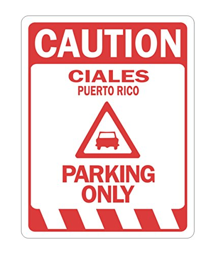 Caution Ciales Parking Only Parking Sign
