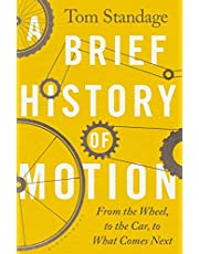 A Brief History of Motion: From the Wheel to the Car to What Comes Next