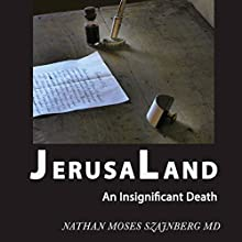 JerusaLand: An Insignificant Death Audiobook by Nathan Szajnberg Narrated by Nathan Szajnberg