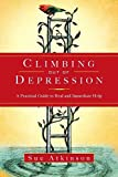 img - for Climbing Out of Depression: A Practical Guide to Real and Immediate Help by Atkinson, Sue (2009) Paperback book / textbook / text book