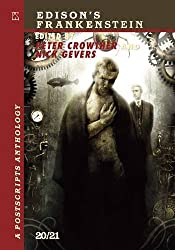 Edison's Frankenstein: 20/21: Postscripts Anthology