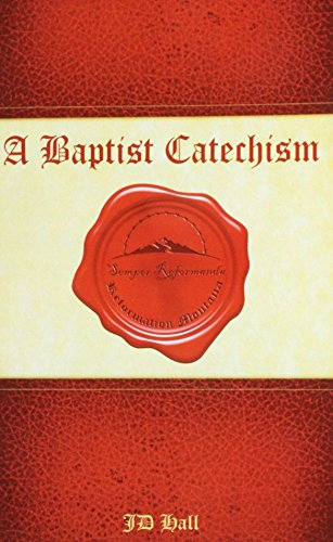 A Baptist Catechism: For Personal and Family Devotion
