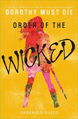 Order of the Wicked (Dorothy Must Die Novella Book 7) -