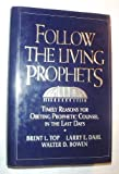 Follow the Living Prophets, Top, Brent L. and Dahl, Larry E., 0884948692
