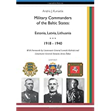 Military Commanders of the Baltic States: Estonia, Latvia, Lithuania 1918 - 1940