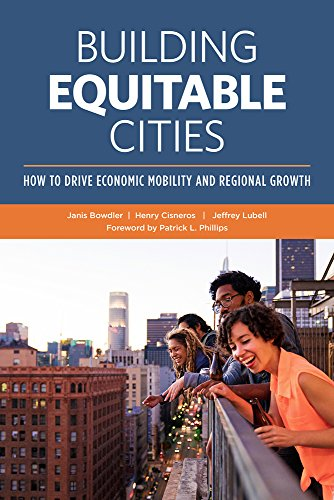 Free Building Equitable Cities: How to Drive Economic Mobility and Regional Growth<br />[R.A.R]