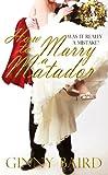 How to Marry a Matador (Romantic Comedy)