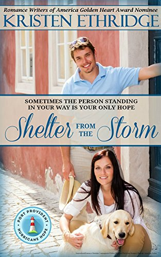 Shelter from the Storm: Clean and Wholesome Inspirational Christian Romance (Port Provident: Hurricane Hope Book 1) by [Ethridge, Kristen]