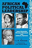 African Political Leadership: Jomo Kenyatta, Kwame Nkrumah, and Julius K. Nyerere