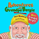 Adventures with Grandpa Bergie: Meet Grandpa Bergie