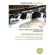 Continuum Fluvial: Bioindicateur, Géomorphologie, Fleuve, Rivière, Ruisseau, Trame bleu marine, Zones humides, Cartographie des corridors biologiques, Migration animale