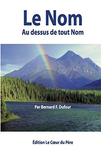 Le Nom au dessus de tout nom (French Edition)