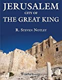 Jerusalem City of the Great King: 2 by R Steven Notley (2016-01-30)