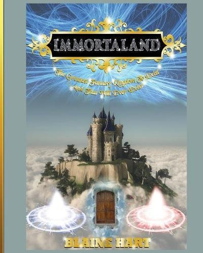 Download Immortaland: The Greatest Fantasy Kingdom To Exist And That Will Ever Exist (Greatest Magical Epic Fantasy Kingdom to Exist) ebook