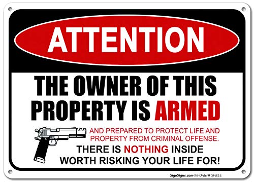 Gun Sign, The Owner of This Property is Armed Sign, 10x14 Rust Free .040 Aluminum UV Printed, Easy to Mount Weather Resistant Long Lasting Ink Made in USA by SIGO ()