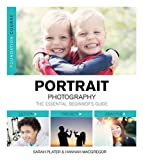 Portrait Photography: The Essential Beginner's Guide (Foundation Course S)