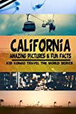 California Amazing Pictures & Fun Facts (Kid Kongo Travel The World Series )(Boo