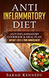 Anti Inflammatory Diet: Anti Inflammatory Cookbook & Meal Plan - Weight Loss & Pain Management (Whole Food, Autoimmune, Low Carb Cookbook, Clean Eating, Arthritis, Thyroid, Hashimotos)