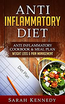 Anti Inflammatory Diet: Anti Inflammatory Cookbook & Meal ...