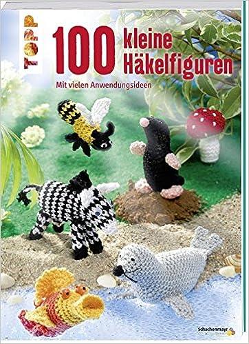 100 Kleine Häkelfiguren Mit Vielen Anwendungsideen Amazonde