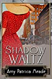 Shadow Waltz (The Marjorie McClelland Mysteries Book 3)