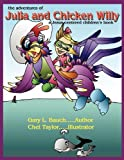 The Adventures of Julia and Chicken Willy, Gary L. Bauch, 1438997523