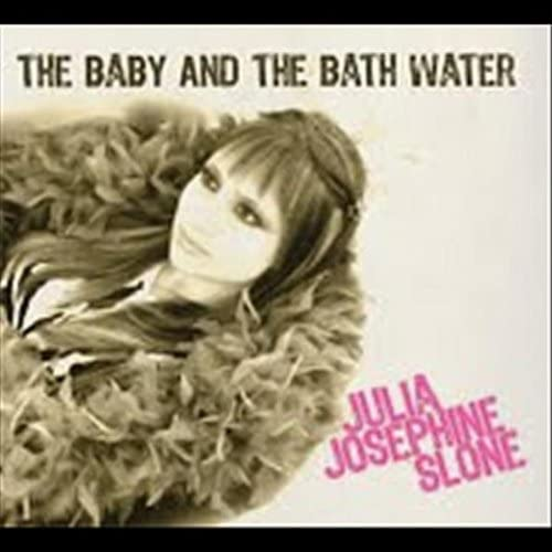 The Baby and the Bath Water [Digipak]