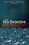 The Sea Detective, Mark Douglas-Home, 1905207654