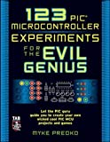 123 PIC Microcontroller Experiments for the Evil