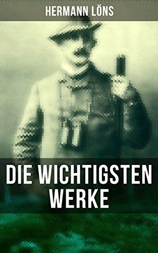 Die wichtigsten Werke von Hermann Löns: Über 730 Titel in einem Buch: Dahinten in der Heide, Mümmelmann, Der Wehrwolf, Mein grünes Buch, Das zweite Gesicht, ... Wasserjungfern, Junglaub... (German Edition)