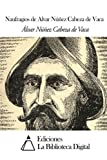 img - for Naufragios de Alvar N  ez Cabeza de Vaca (Spanish Edition) book / textbook / text book