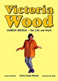 Victoria Wood Comedy Genius - Her Life and Work