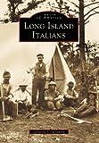 Italian Americans of Long Island, Salvatore J. LaGumina, 0738504858