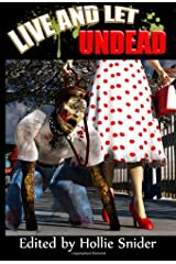 Live and Let Undead: A Zombie Anthology Paperback
