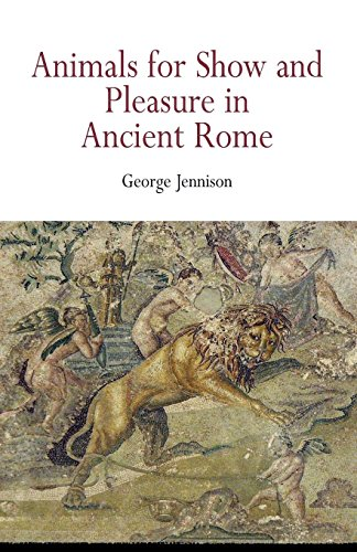 Animals for Show and Pleasure in Ancient Rome por George Jennison