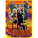 Max Hell in Frogtown A Zen Speed Flick