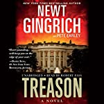 Treason: A Novel | Newt Gingrich,Pete Earley