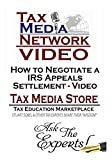 How to Negotiate a IRS Appeals Settlement - Video