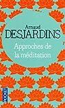 Approches de la méditation par Desjardins
