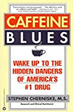 Caffeine Blues: Wake Up to the Hidden Dangers of