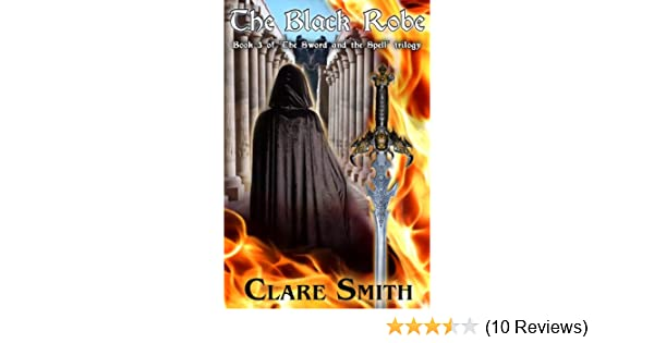 Amazon The Black Robe The Sword And The Spell Book 3 Ebook