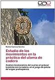 Estudio de Los Movimientos en la Práctica Del Ulama de Cader, Matilde Espinosa Sánchez, 3846568236