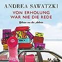 Von Erholung war nie die Rede (Die Bundschuhs 2) Hörbuch von Andrea Sawatzki Gesprochen von: Andrea Sawatzki