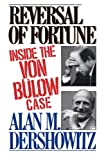Reversal of Fortune, Alan M. Dershowitz, 0394539036